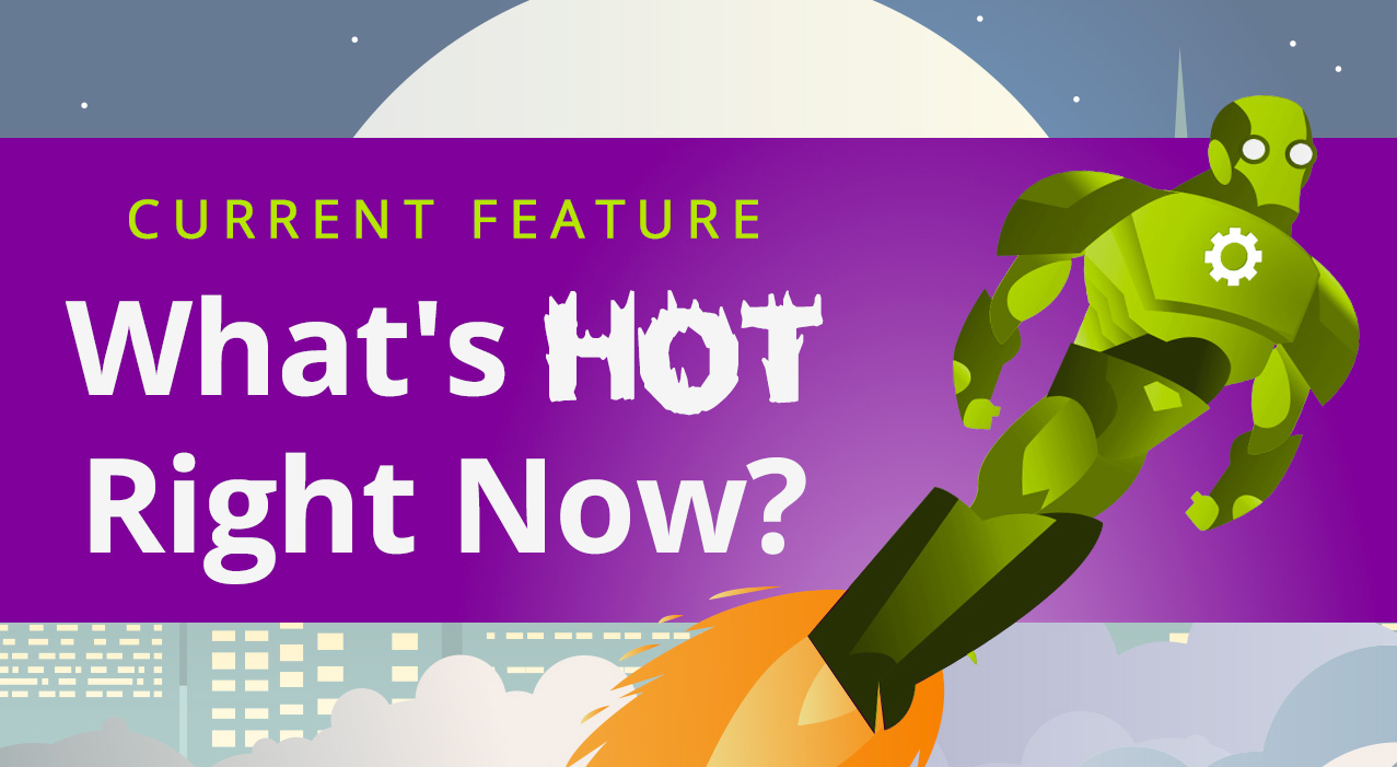 What's Hot Right Now?