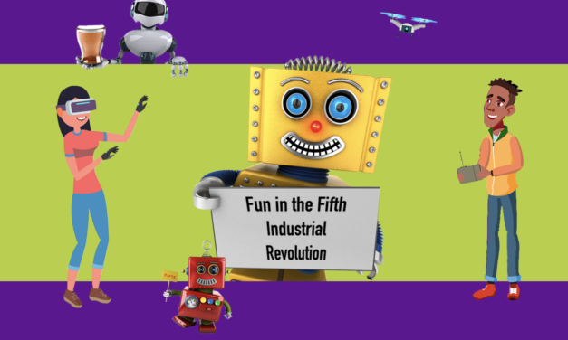 Fun in the Fifth Industrial Revolution